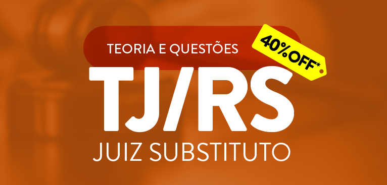 JUIZ SUBSTITUTO (TJ/RS)