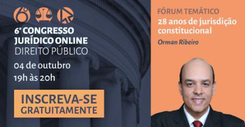 fórum-orman-ribeiro-congresso-juridico-online-constitucional