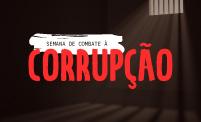 Acompanhe a Semana de Combate à Corrupção