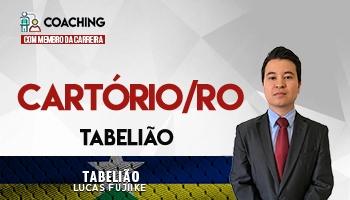 6 MESES | COACHING COM MEMBRO DA CARREIRA | CURSO PARA CONCURSOS DE CARTÓRIO RONDÔNIA CARTÓRIO/RO | PROF. LUCAS FUJIIKE