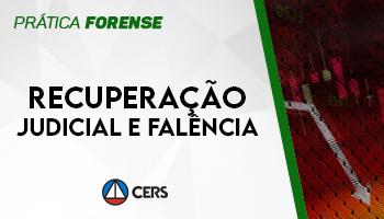 CURSO DE PRÁTICA FORENSE EM RECUPERAÇÃO JUDICIAL E FALÊNCIA