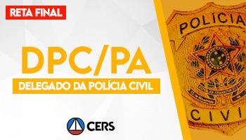 CURSO PARA O CONCURSO DE DELEGADO DA POLÍCIA CIVIL DO PARÁ - DPC PA - RETA FINAL