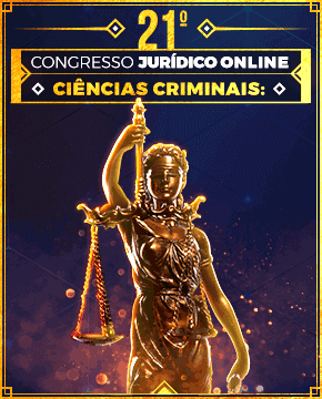 GRATUITO - 21º CONGRESSO JURÍDICO ONLINE - CIÊNCIAS CRIMINAIS