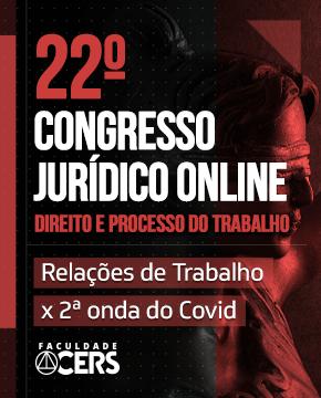 22° CONGRESSO JURÍDICO ONLINE DE DIREITO E PROCESSO DO TRABALHO
