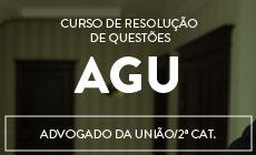 CURSO PARA ADVOCACIA GERAL DA UNIÃO (AGU) - PROJETO UTI DE RESOLUÇÕES DE QUESTÕES ESTILO CESPE- (PROVA OBJETIVA)