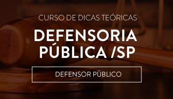 DPE/SP - CONCURSO PARA DEFENSOR PÚBLICO ESTADUAL - PROJETO OVERDOSE DE DICAS TEÓRICAS