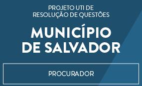 CONCURSO PARA PROCURADOR DO MUNICÍPIO DE SALVADOR -  PROJETO UTI DE RESOLUÇÃO DE QUESTÕES DO CEBRASPE (CESPE/UNB)