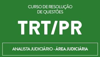 CONCURSO PARA O TRT/PARANÁ (9ª REGIÃO) 2015 - CURSO PARA O CARGO DE ANALISTA JUDICIÁRIO  - ÁREA JUDICIÁRIA -  PROJETO UTI DE RESOLUÇÃO DE QUESTÕES DA FCC