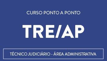 CONCURSO PARA O TRE/AMAPÁ 2015 - CURSO PARA O CARGO DE TÉCNICO JUDICIÁRIO - ÁREA ADMINISTRATIVA - PROJETO PONTO A PONTO