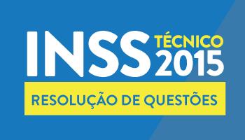 CURSO PARA O CONCURSO DE TÉCNICO DO INSS 2015 RESOLUÇÃO DE QUESTÕES DO CEBRASPE (CESPE/UNB)