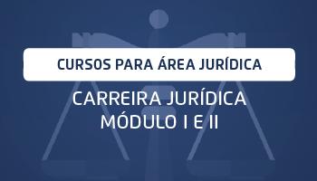 CURSO PREPARATÓRIO PARA CARREIRA JURÍDICA - MÓDULOS I E II