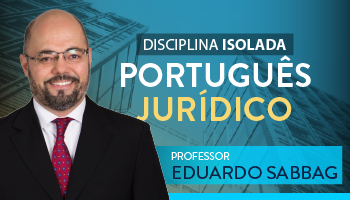 CURSO DE PORTUGUÊS JURÍDICO - PROF. EDUARDO SABBAG (DISCIPLINA ISOLADA)