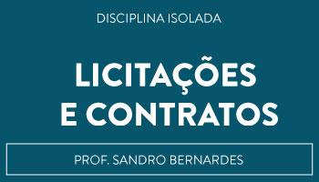 CURSO DE LICITAÇÕES E CONTRATOS - PROF. SANDRO BERNARDES/BSB (DISCIPLINA ISOLADA)