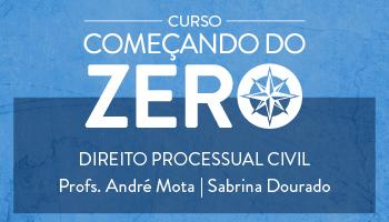 """CURSO DE DIREITO PROCESSUAL CIVIL - """"COMEÇANDO DO ZERO"""" 2016 - PROFS. ANDRÉ MOTA E SABRINA DOURADO (DISCIPLINA ISOLADA)"""