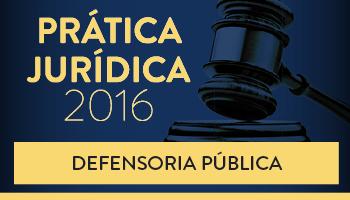 CURSO DE PRÁTICA FORENSE PARA DEFENSORIA PÚBLICA 2016