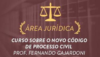 CURSO COMPLETO SOBRE O NOVO CÓDIGO DE PROCESSO CIVIL - PROF. FERNANDO GAJARDONI (DISCIPLINA ISOLADA)