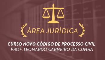 O NOVO CÓDIGO DE PROCESSO CIVIL - DESTAQUE DAS PRINCIPAIS NOVIDADES - Leonardo Carneiro da Cunha - CERS Corporativo