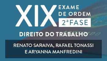 CURSO DE DIREITO TRABALHO PARA A OAB 2ª FASE - XIX EXAME DE ORDEM UNIFICADO