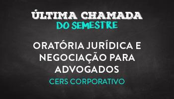 CURSO DE ORATÓRIA JURÍDICA E NEGOCIAÇÃO PARA ADVOGADOS - PROFESSOR GUILHERME MIZIARA/RJ - CERS CORPORATIVO
