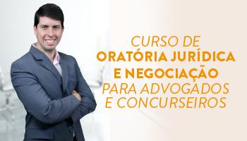CURSO DE ORATÓRIA JURÍDICA E NEGOCIAÇÃO PARA ADVOGADOS - PROFESSOR GUILHERME MIZIARA/RJ