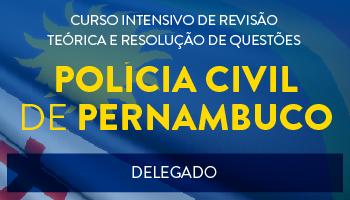DELEGADO DA POLÍCIA CIVIL DE PERNAMBUCO 2016 PROJETO UTI DE REVISÃO TEÓRICA E RESOLUÇÃO DE QUESTÕES DO CEBRASPE-CESPE/UNB
