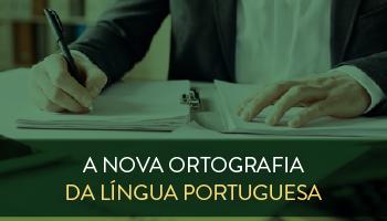 A NOVA ORTOGRAFIA DA LÍNGUA PORTUGUESA - CERS CORPORATIVO