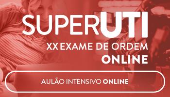 SUPER UTI ONLINE - OAB PRIMEIRA FASE XX EXAME DE ORDEM UNIFICADO