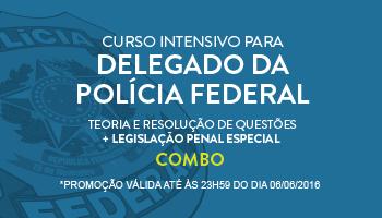 COMBO: CURSO INTENSIVO PARA O CONCURSO DE DELEGADO DA POLÍCIA FEDERAL - TEORIA E RESOLUÇÃO DE QUESTÕES  + LEGISLAÇÃO PENAL ESPECIAL