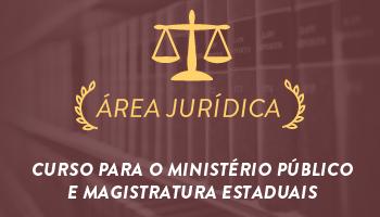 CURSO INTENSIVO PARA O MINISTÉRIO PÚBLICO E MAGISTRATURA ESTADUAIS 2016.2