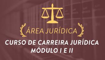 CURSO PREPARATÓRIO PARA CARREIRA JURÍDICA - MÓDULOS I E II - 2016.2