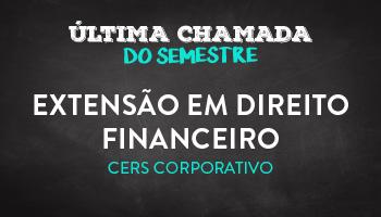 CURSO DE EXTENSÃO EM DIREITO FINANCEIRO - CERS CORPORATIVO
