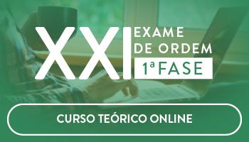 CURSO TEÓRICO ONLINE PREPARATÓRIO PARA OAB PRIMEIRA FASE -  XXI EXAME DE ORDEM UNIFICADO