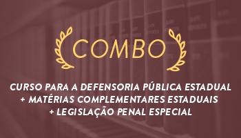 COMBO: CURSO INTENSIVO PARA A DEFENSORIA PÚBLICA ESTADUAL - TEORIA E RESOLUÇÃO DE QUESTÕES OBJETIVAS E SUBJETIVAS + MATÉRIAS COMPLEMENTARES ESTADUAIS + LEGISLAÇÃO PENAL ESPECIAL