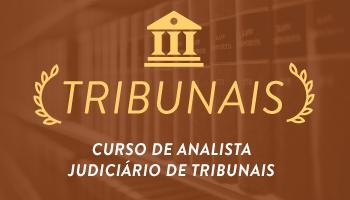 CURSO COMPLETO PARA CONCURSOS DE ANALISTA JUDICIÁRIO DE TRIBUNAIS - ÁREA JUDICIÁRIA