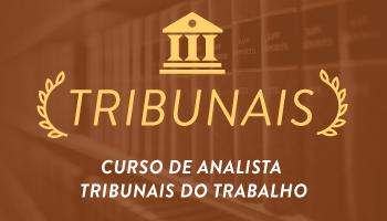 CURSO COMPLETO PARA ANALISTA DE TRIBUNAIS DO TRABALHO 2016.2