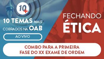 COMBO: PROJETO 10 MAIS + FECHANDO ÉTICA - 1º FASE DO XX EXAME DE ORDEM