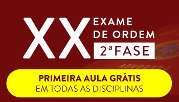 OAB 2ª FASE XX EXAME DE ORDEM UNIFICADO - PRIMEIRA AULA GRÁTIS - TODAS AS DISCIPLINAS