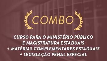 COMBO - CURSO INTENSIVO PARA O MINISTÉRIO PÚBLICO E  MAGISTRATURA ESTADUAIS + MATÉRIAS COMPLEMENTARES ESTADUAIS + LEGISLAÇÃO PENAL ESPECIAL - 2016.2