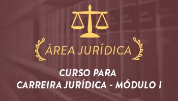 CURSO PREPARATÓRIO PARA CARREIRA JURÍDICA - MÓDULO I - 2016.2