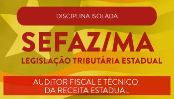 CURSO TEÓRICO DE LEGISLAÇÃO TRIBUTÁRIA ESTADUAL DO MARANHÃO PARA O CONCURSO DA (SEFAZ/MA) - CARGOS: AUDITOR FISCAL E TÉCNICO DA RECEITA ESTADUAL - PROF. ALAN MARTINS (DISCIPLINA ISOLADA)