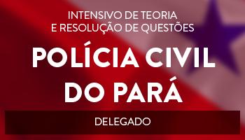 DELEGADO DA POLÍCIA CIVIL DO ESTADO DO PARÁ (PCPA 2016) PROJETO - UTI - DE TEORIA E RESOLUÇÃO DE QUESTÕES