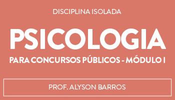 CURSO DE PSICOLOGIA PARA CONCURSOS PÚBLICOS - MÓDULO I