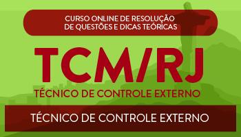 TCM/RJ - CURSO DE RESOLUÇÃO DE QUESTÕES E DICAS TEÓRICAS PARA O CONCURSO DE TÉCNICO DE CONTROLE EXTERNO