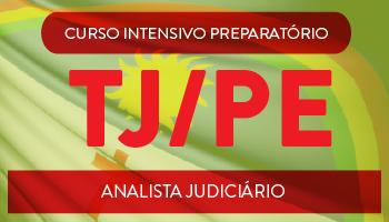 CURSO INTENSIVO PREPARATÓRIO PARA O TRIBUNAL DE JUSTIÇA DE PERNAMBUCO - ANALISTA JUDICIÁRIO