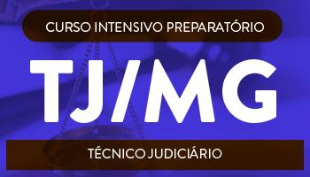 CURSO INTENSIVO PREPARATÓRIO PARA O TRIBUNAL DE JUSTIÇA DE MINAS GERAIS - TÉCNICO JUDICIÁRIO (ÁREA JUDICIÁRIA)