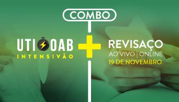 COMBO: CURSO UTI - INTENSIVÃO + REVISAÇO ONLINE - OAB PRIMEIRA FASE XXI EXAME DE ORDEM UNIFICADO