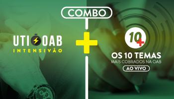 COMBO: UTI - INTENSIVÃO ONLINE + PROJETO 10 MAIS - OAB 1ª FASE XXI EXAME DE ORDEM UNIFICADO