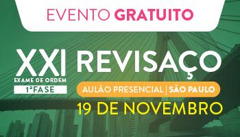 CURSO PRESENCIAL GRATUITO - REVISAÇO EM SÃO PAULO/SP - OAB 1ª FASE XXI EXAME DE ORDEM