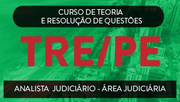 CONCURSO PARA O TRE/ PERNAMBUCO - CURSO PARA O CARGO DE ANALISTA JUDICIÁRIO  - ÁREA JUDICIÁRIA  - PROJETO PONTO A PONTO - TEORIA E QUESTÕES
