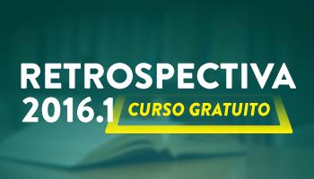 PROJETO RETROSPECTIVA 2016.1 - CERS CURSOS ONLINE